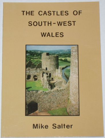 The Castles of South-West Wales, by Mike Salter